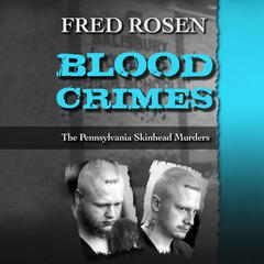 Blood Crimes by Fred Rosen