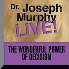 The Wonderful Power of Decision by Joseph Murphy