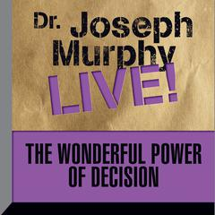 The Wonderful Power of Decision by Joseph Murphy