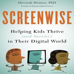 Screenwise by Devorah Heitner, PhD