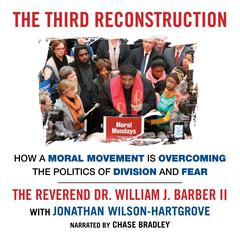 The Third Reconstruction by The Reverend Dr. William J. Barber II, Jonathan Wilson-Hartgrove