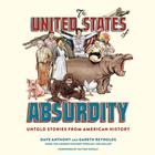 The United States of Absurdity by Gareth Reynolds, Dave Anthony