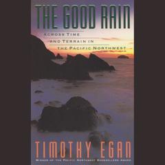 The Good Rain by Timothy Egan