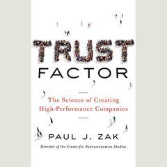 Trust Factor by Paul J. Zak