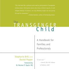 The Transgender Child by Rachel Pepper, Stephanie Brill