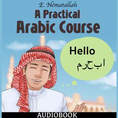 A Practical Arabic Course by E. Nématallah