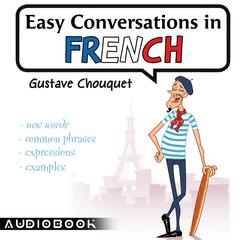 Easy Conversations in French by Gustave Chouquet