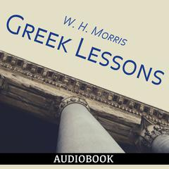 Greek Lessons by W. H. Morris