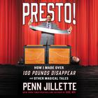 Presto! by Penn Jillette
