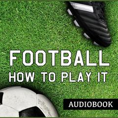 Football and How to Play It by John Cameron