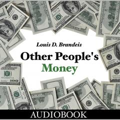Other People's Money by Louis D. Brandeis