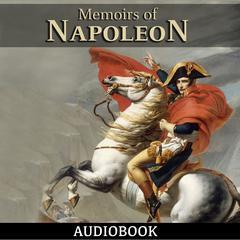 Memoirs of Napoleon by Louis Antoine Fauvelet de Bourrienne