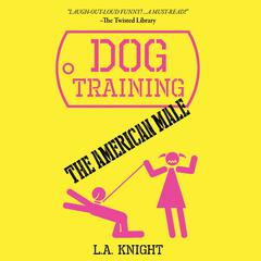 Dog Training the American Male by Steve Alten