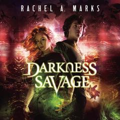 Darkness Savage by Rachel A. Marks