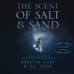 The Scent of Salt and Sand by Kristin Cast, P. C. Cast