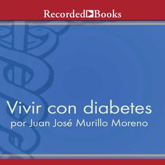 Vivir con diabetes by Juan José Murillo Moreno
