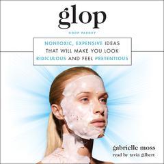 Glop by Gabrielle Moss