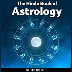 The Hindu Book of Astrology by Bhakti Seva