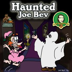 Haunted Joe Bev by Joe Bevilacqua