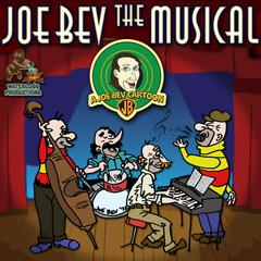 Joe Bev the Musical by Joe Bevilacqua