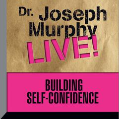 Building Self-Confidence by Joseph Murphy