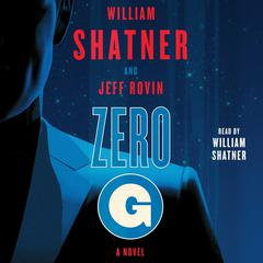 Zero-G: Book 1 by Jeff Rovin, William Shatner