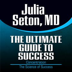 The Ultimate Guide to Success by Julia Seton