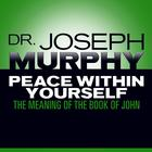 Peace Within Yourself by Joseph Murphy