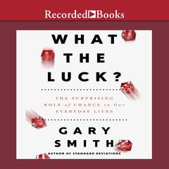 What the Luck? by Gary Smith