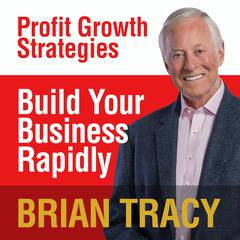 Build Your Business Rapidly by Brian Tracy