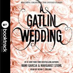 A Gatlin Wedding by Kami Garcia