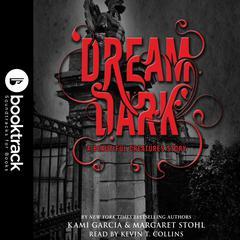 Dream Dark: A Beautiful Creatures Story by Kami Garcia