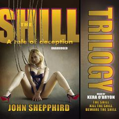 The Shill Trilogy by John Shepphird
