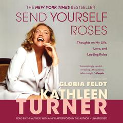 Send Yourself Roses by Kathleen Turner