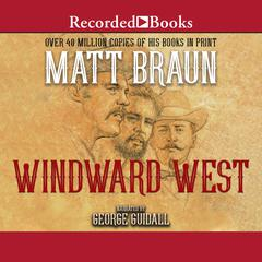 Windward West by Matt Braun
