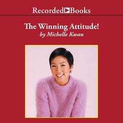 The Winning Attitude by Michelle Kwan