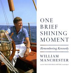 One Brief Shining Moment by William Manchester
