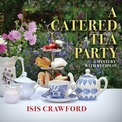 A Catered Tea Party by Isis Crawford