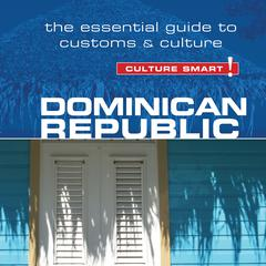 Dominican Republic—Culture Smart! by Ginnie Bedggood