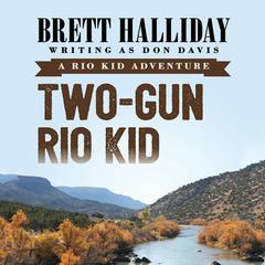 Two-Gun Rio Kid by Brett Halliday