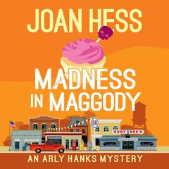 Madness in Maggody by Joan Hess