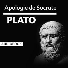 Apologie de Socrate by Plato
