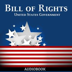 Bill of Rights by United States Government