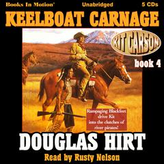 Keelboat Carnage by Douglas Hirt