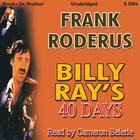 Billy Ray's Forty Days by Frank Roderus
