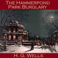 The Hammerpond Park Burglary by H. G. Wells