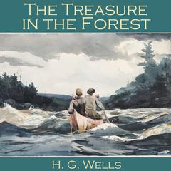 The Treasure in the Forest by H. G. Wells
