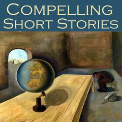 Compelling Short Stories by various authors