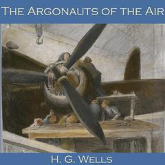 The Argonauts of the Air by H. G. Wells