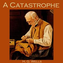 A Catastrophe by H. G. Wells